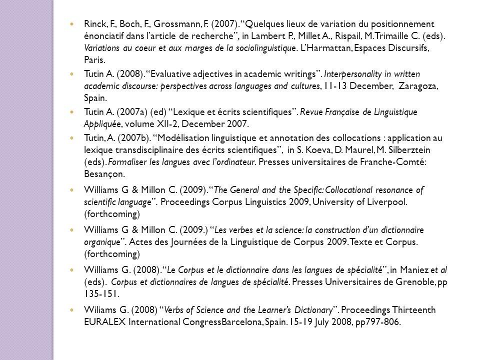 Rinck, F., Boch, F., Grossmann, F. (2007). Quelques lieux de variation du positionnement énonciatif dans larticle de recherche, in Lambert P., Millet