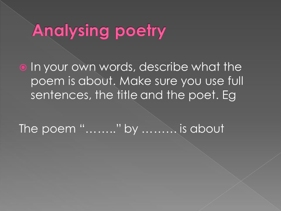  In your own words, describe what the poem is about.