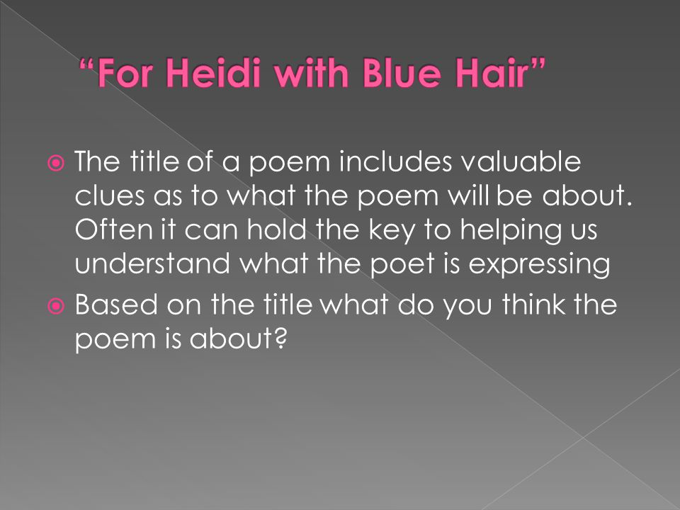  The title of a poem includes valuable clues as to what the poem will be about.