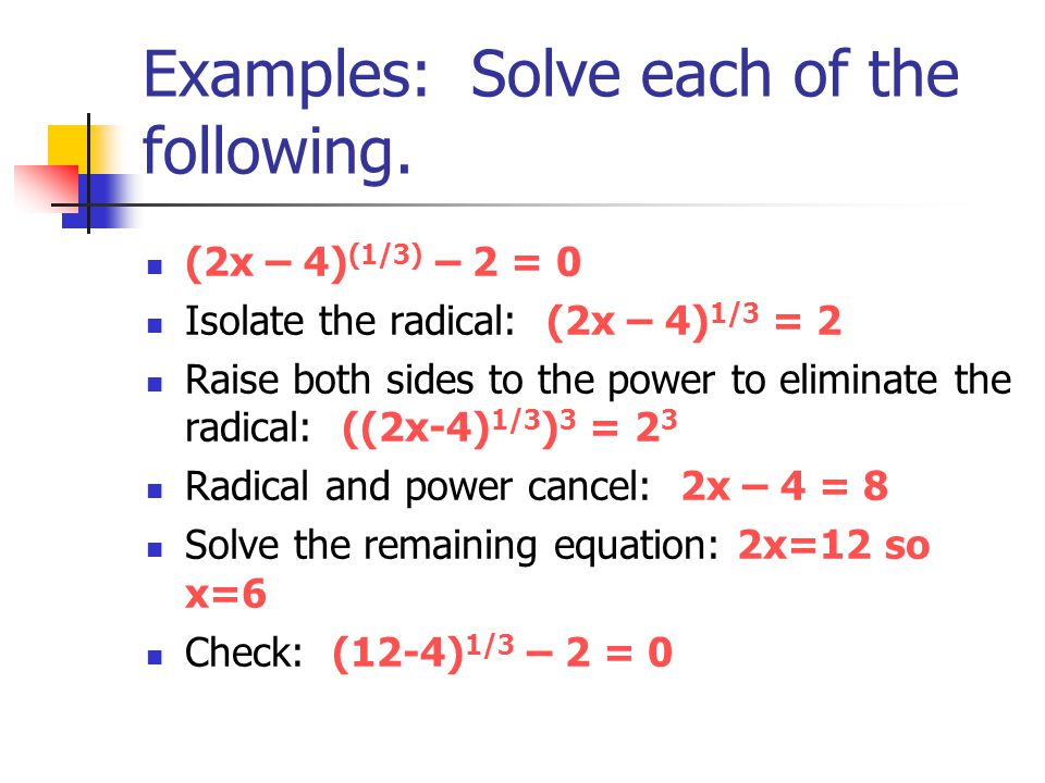 Examples: Solve each of the following.