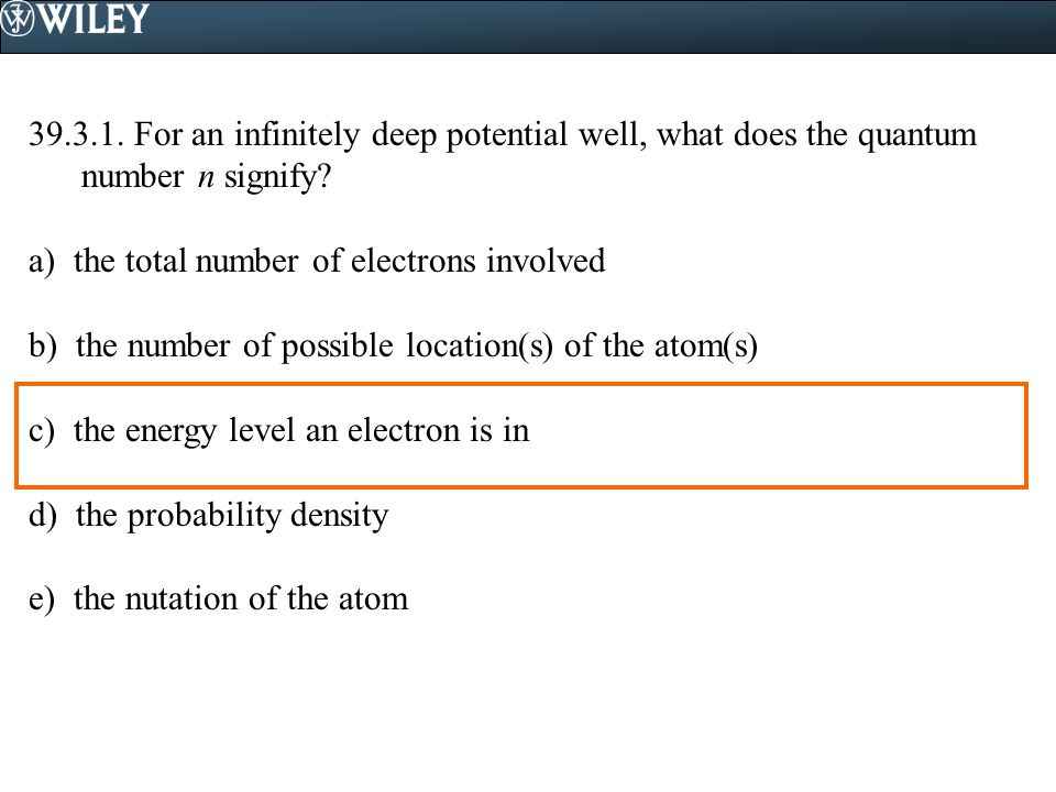 For an infinitely deep potential well, what does the quantum number n signify.