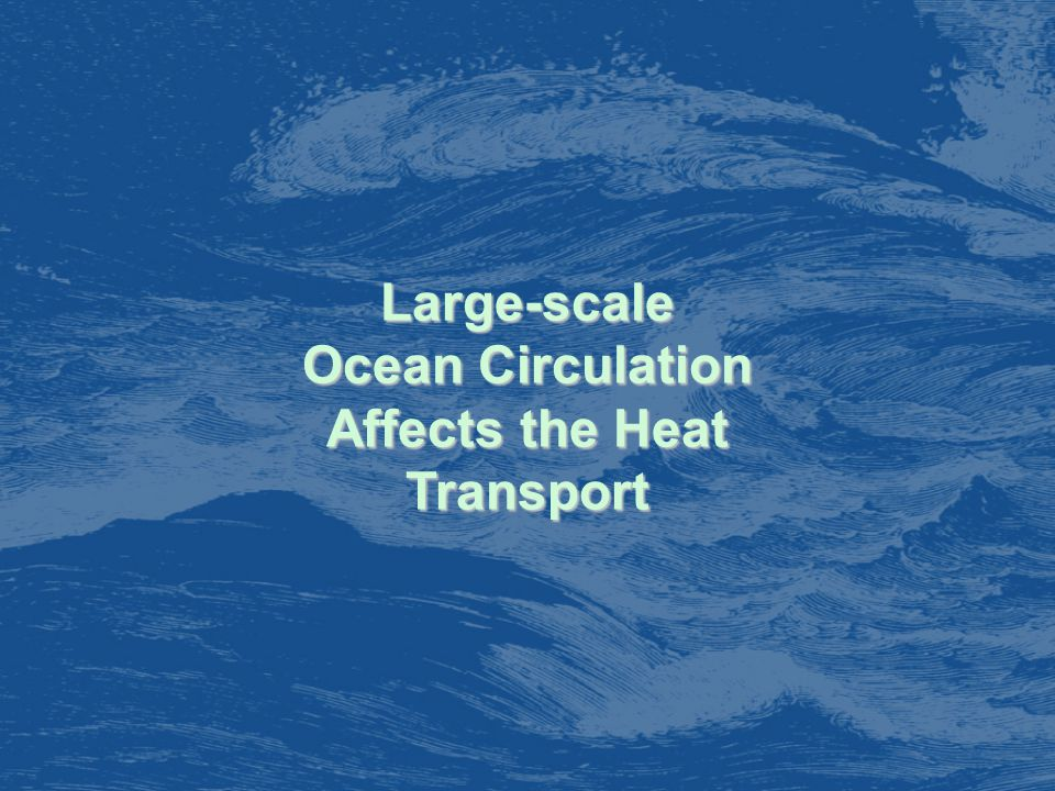 Large-scale Ocean Circulation Affects the Heat Transport
