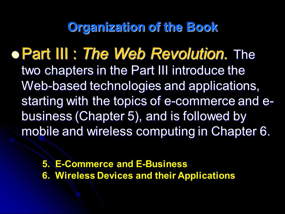Organization of the Book Part III : The Web Revolution.