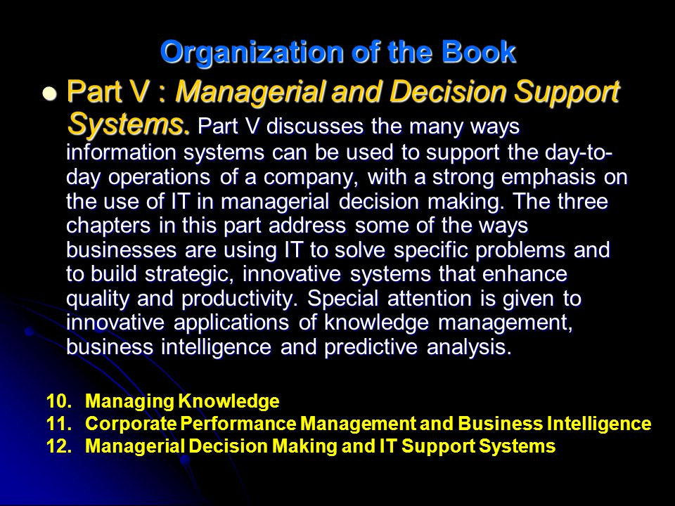 Organization of the Book Part V : Managerial and Decision Support Systems.