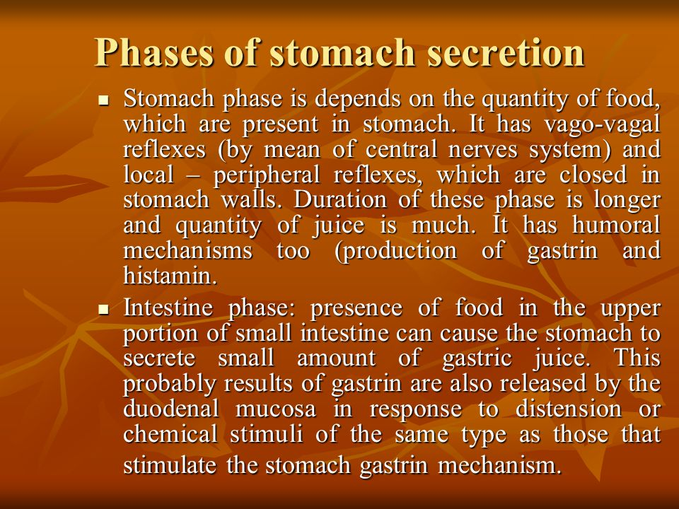 Phases of stomach secretion Stomach phase is depends on the quantity of food, which are present in stomach.