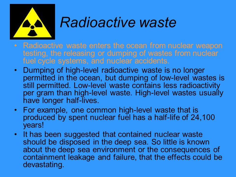 the consequences of mishandling radioactive wastes And the use of radioactive isotopes healthcare waste may have serious public health consequences and have a the management of healthcare waste - william k.