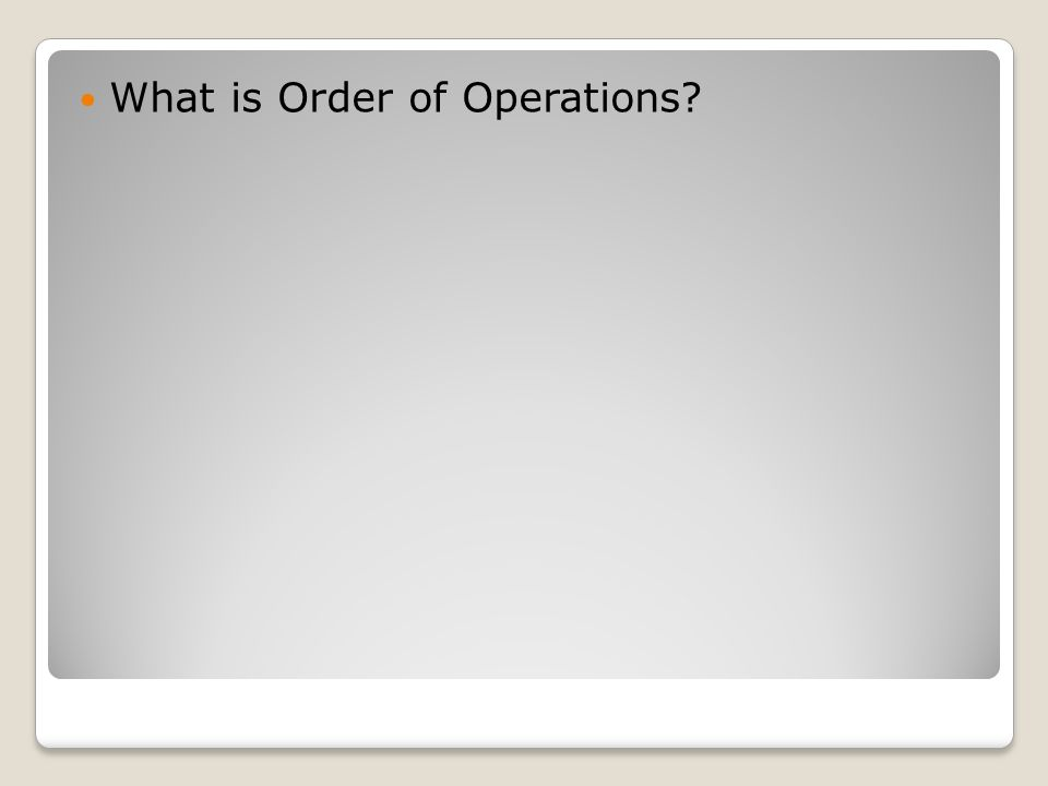 What is Order of Operations