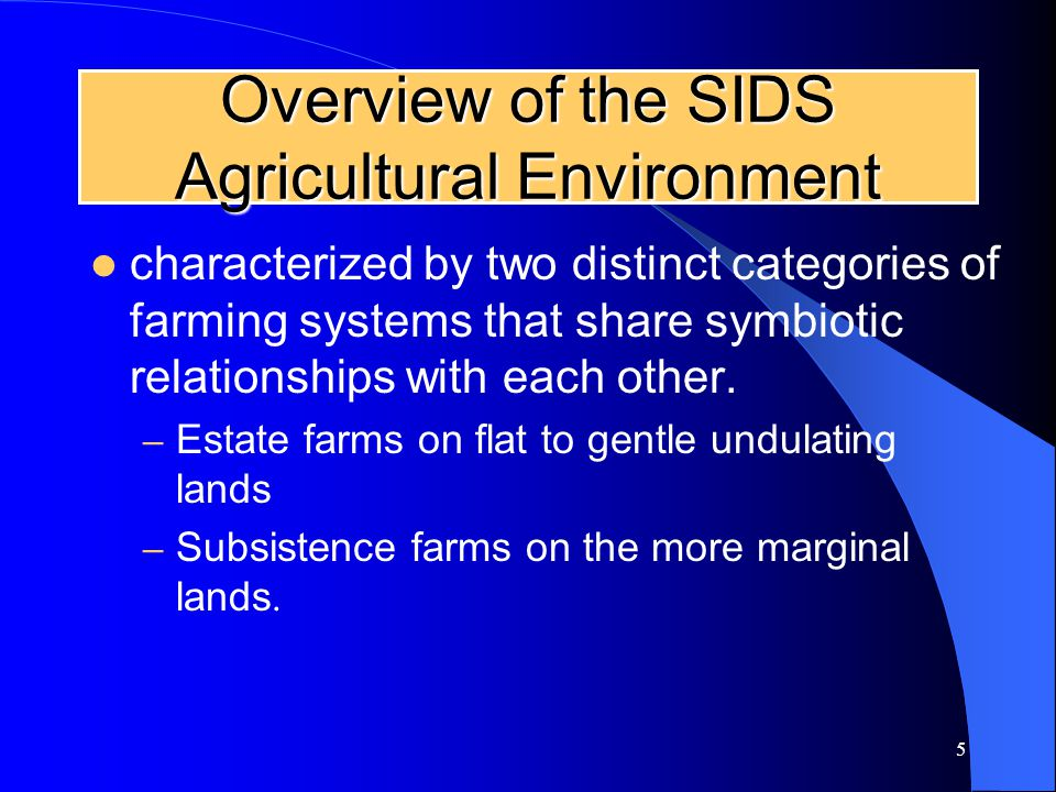 5 Overview of the SIDS Agricultural Environment characterized by two distinct categories of farming systems that share symbiotic relationships with each other.