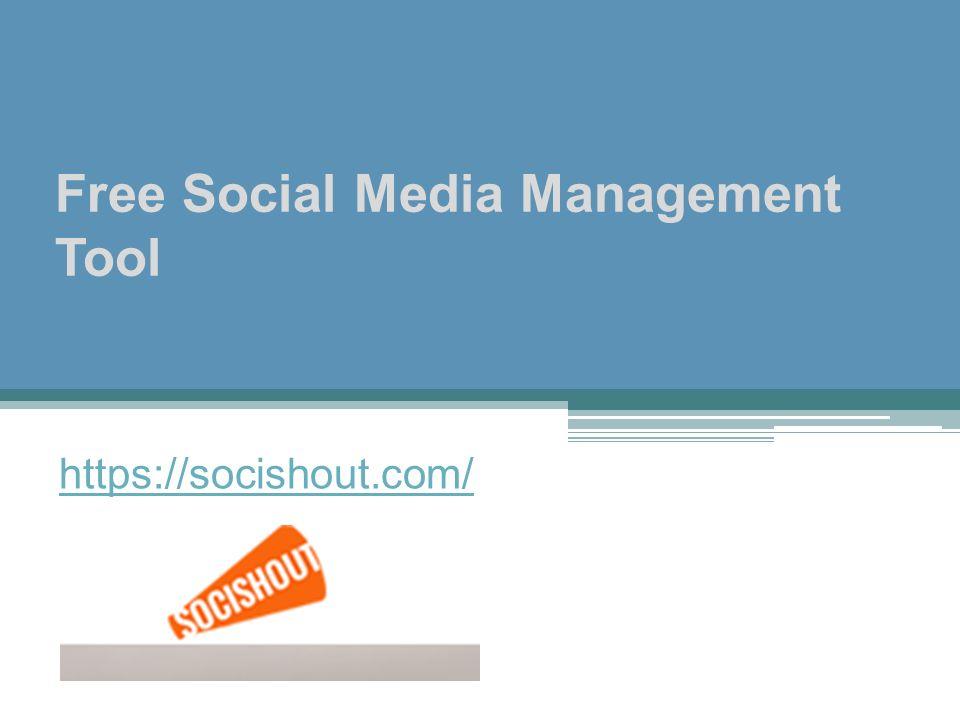 Free Social Media Management Tool https://socishout.com/