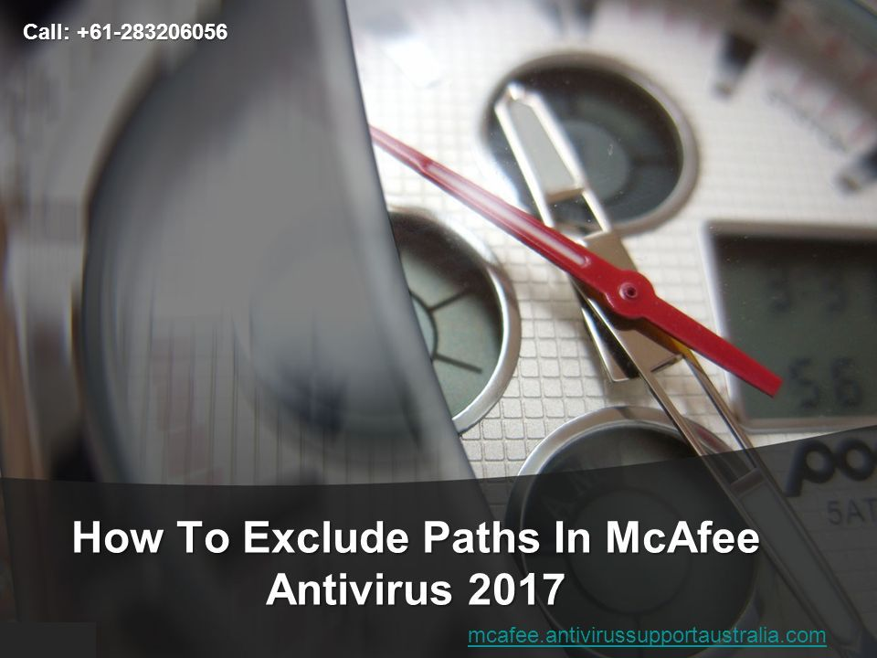 How To Exclude Paths In McAfee Antivirus 2017 Call: mcafee.antivirussupportaustralia.com