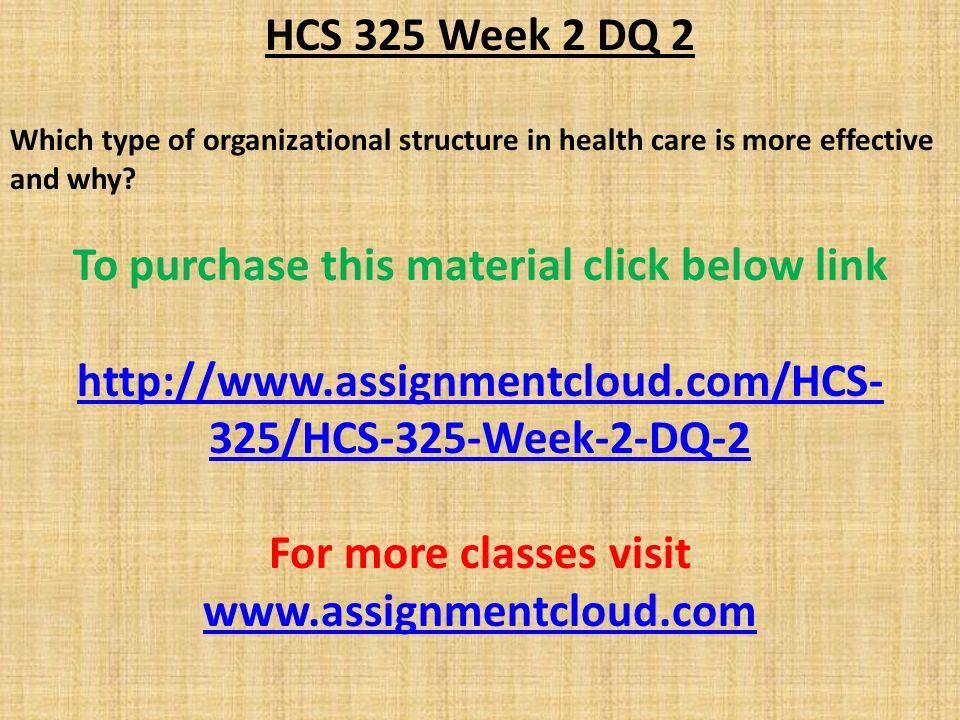 hcs 325 week 5 organizational structure powerpoint View hcs 325 week 5 learning team hcs 325 week 5 learning team assignment powerpoint ppt team assignment organizational structure outline.