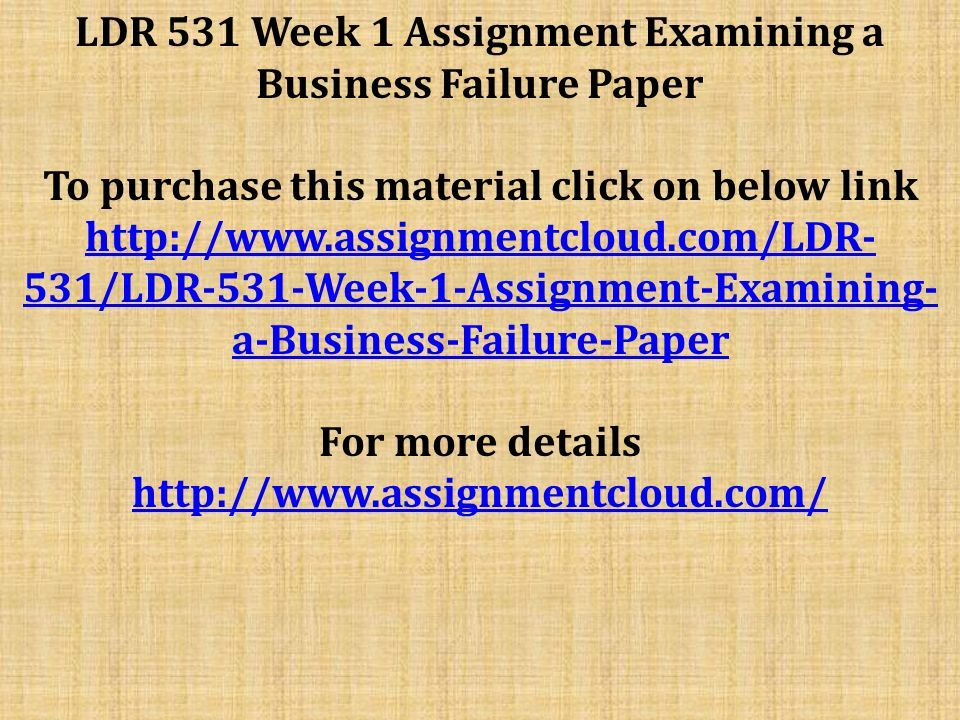 LDR 531 Week 1 Assignment Examining a Business Failure Paper To ...
