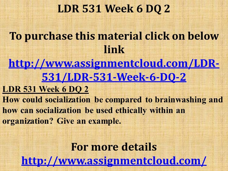 LDR 531 Week 6 DQ 2 To purchase this material click on below link ...