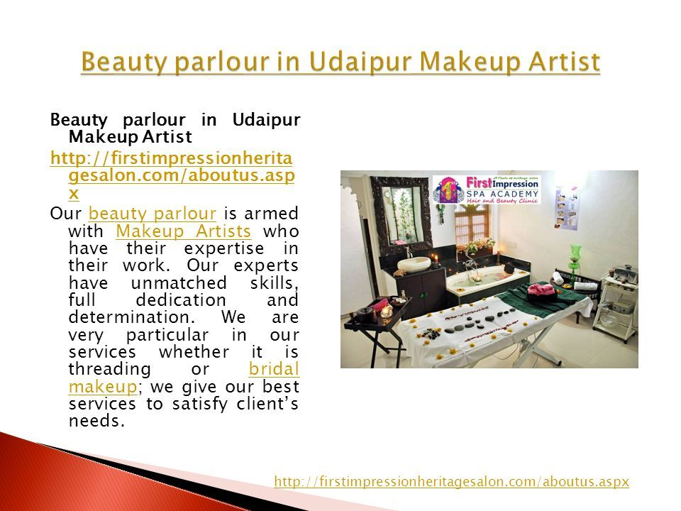 Beauty parlour in Udaipur Makeup Artist http://firstimpressionherita gesalon.com/aboutus.asp x Our beauty parlour is armed with Makeup Artists who have their expertise in their work.