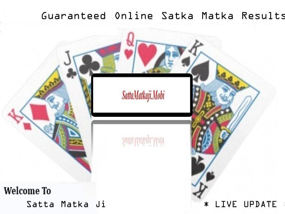 Satta Matka Ji* LIVE UPDATE * Guaranteed Online Satka Matka Results