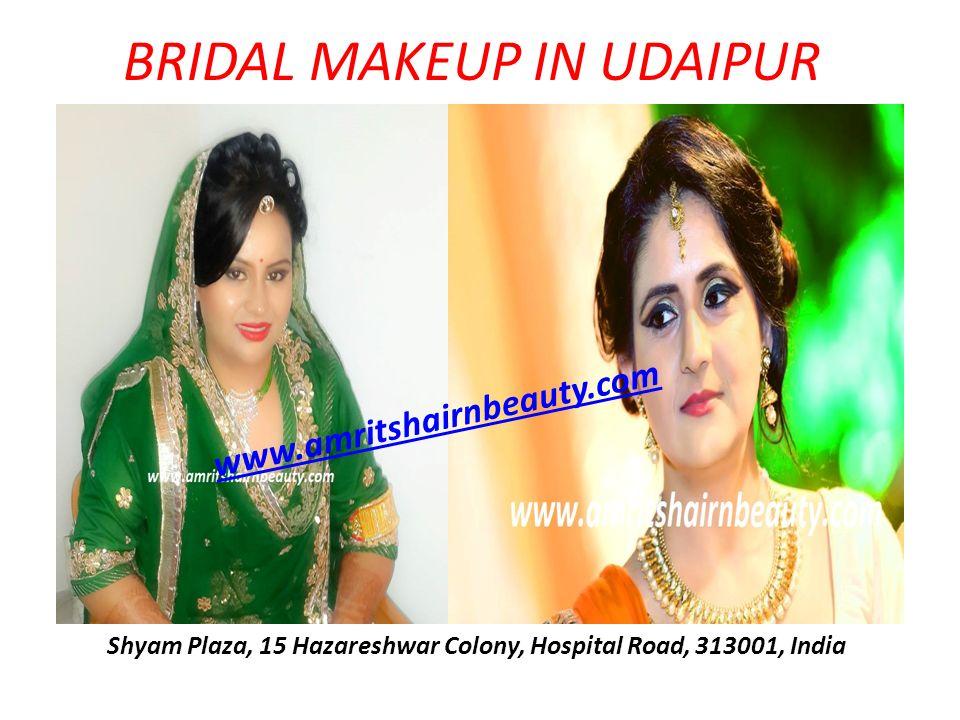 BRIDAL MAKEUP IN UDAIPUR Shyam Plaza, 15 Hazareshwar Colony, Hospital Road, 313001, India www.amritshairnbeauty.com