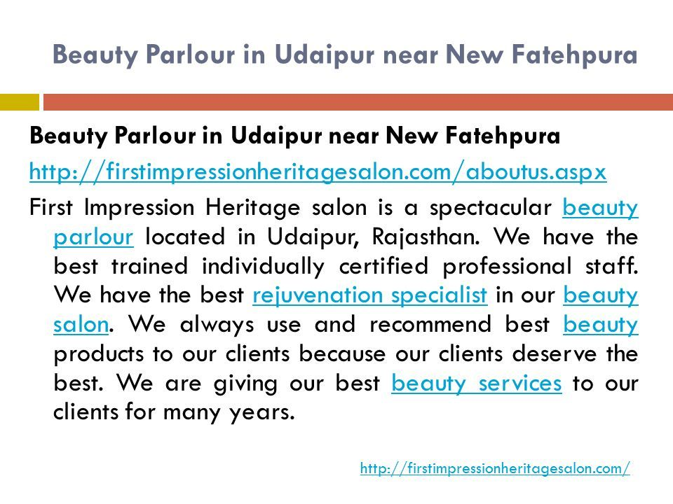 Beauty Parlour in Udaipur near New Fatehpura   First Impression Heritage salon is a spectacular beauty parlour located in Udaipur, Rajasthan.