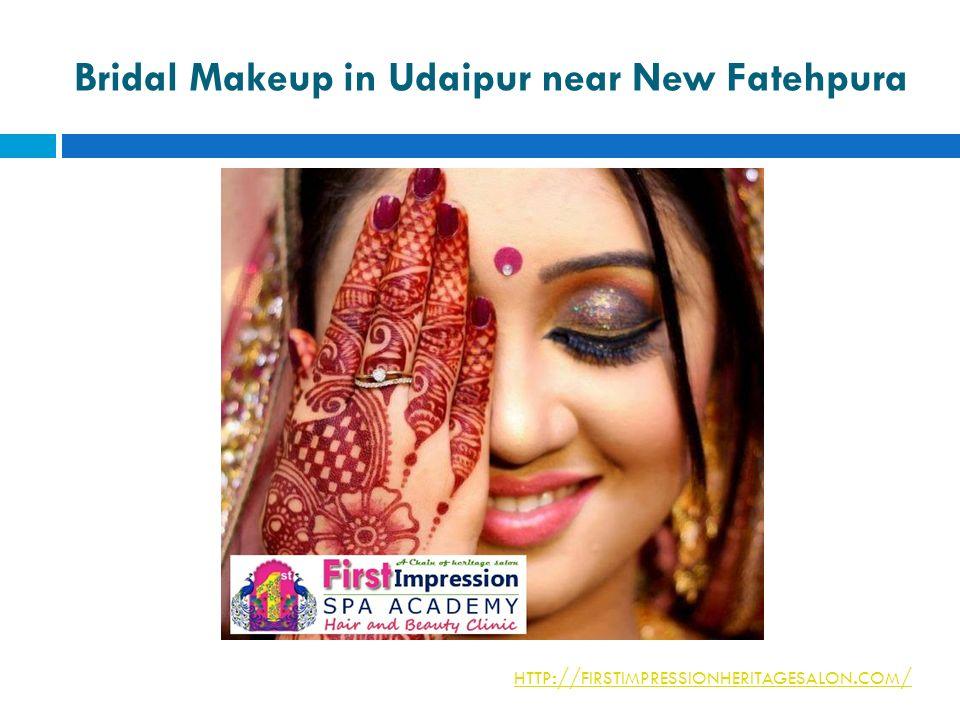 Bridal Makeup in Udaipur near New Fatehpura HTTP :// FIRSTIMPRESSIONHERITAGESALON. COM /