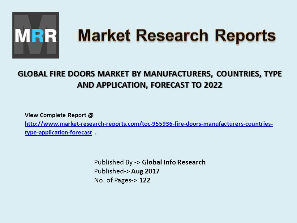 GLOBAL FIRE DOORS MARKET BY MANUFACTURERS COUNTRIES TYPE AND APPLICATION FORECAST TO 2022  sc 1 st  SlidePlayer & GLOBAL FIRE DOORS MARKET BY MANUFACTURERS COUNTRIES TYPE AND ...