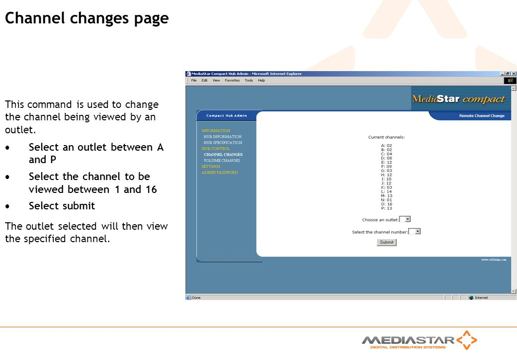 MediaStar Compact Training Slides Rev. E Channel changes page Select an outlet between A and P Select the channel to be viewed between 1 and 16 Select