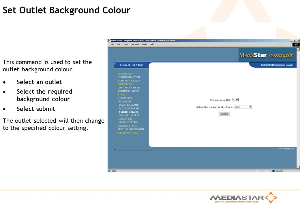 MediaStar Compact Training Slides Rev. E Set Outlet Background Colour Select an outlet Select the required background colour Select submit This comman