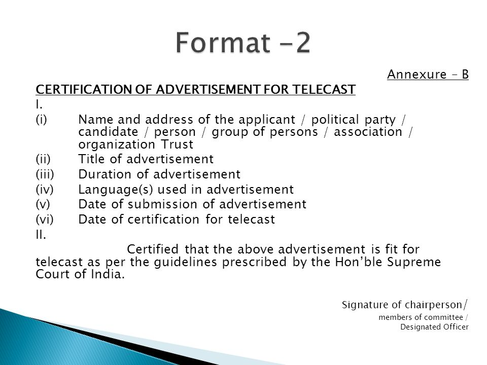 Annexure – B CERTIFICATION OF ADVERTISEMENT FOR TELECAST I.