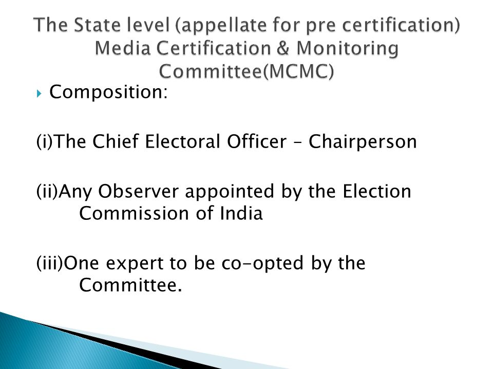 Composition: (i)The Chief Electoral Officer – Chairperson (ii)Any Observer appointed by the Election Commission of India (iii)One expert to be co-opted by the Committee.