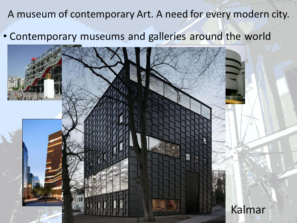 A museum of contemporary Art.A need for every modern city.