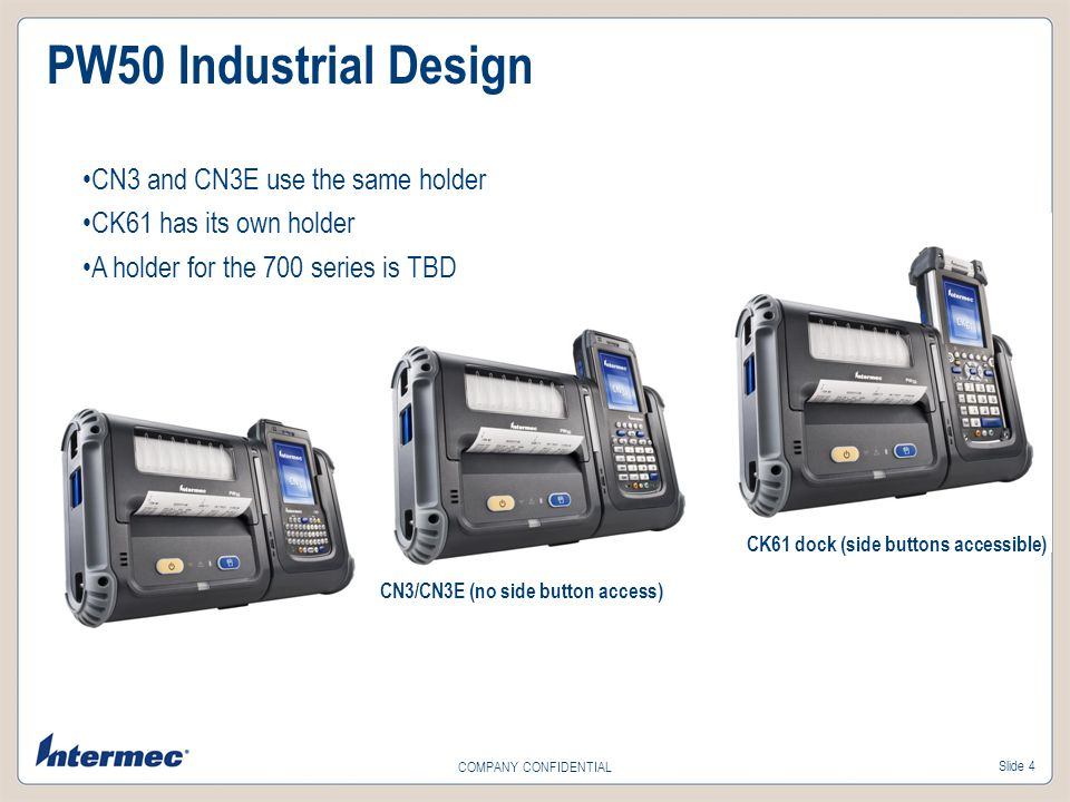 Slide 5 COMPANY CONFIDENTIAL Overview PW50 Mounting Options Vehicle Dock – 3 different holders.