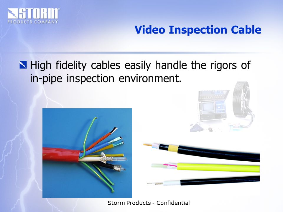 Storm Products - Confidential Video Inspection Cable High fidelity cables easily handle the rigors of in-pipe inspection environment.