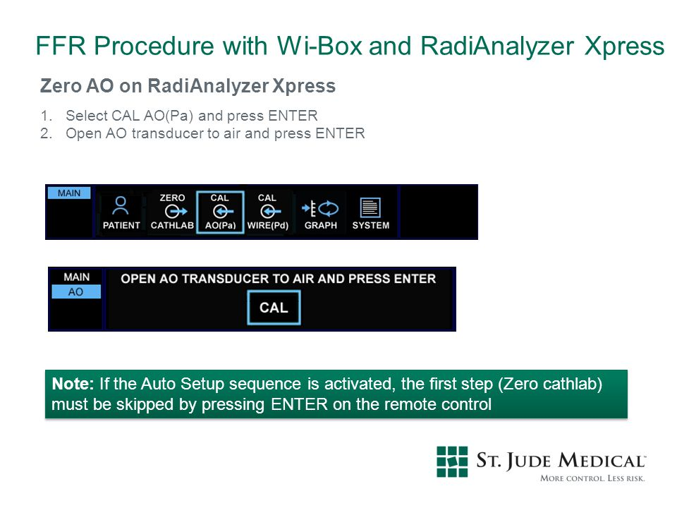 Zero AO on RadiAnalyzer Xpress 1.Select CAL AO(Pa) and press ENTER 2.Open AO transducer to air and press ENTER FFR Procedure with Wi-Box and RadiAnaly