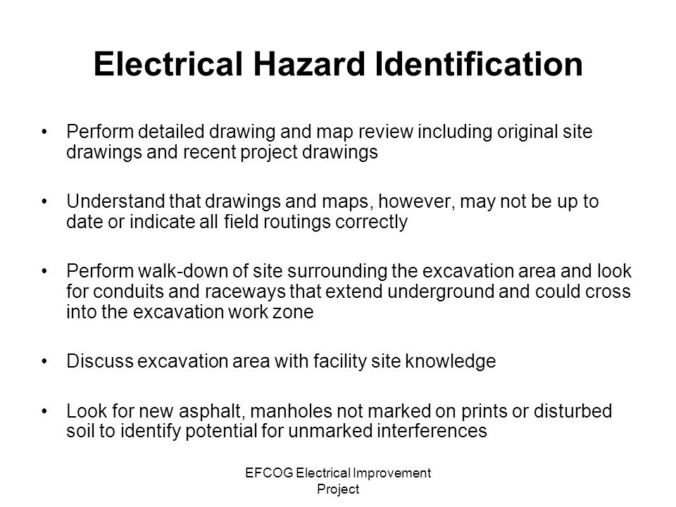EFCOG Electrical Improvement Project Electrical Hazard Identification Perform detailed drawing and map review including original site drawings and rec