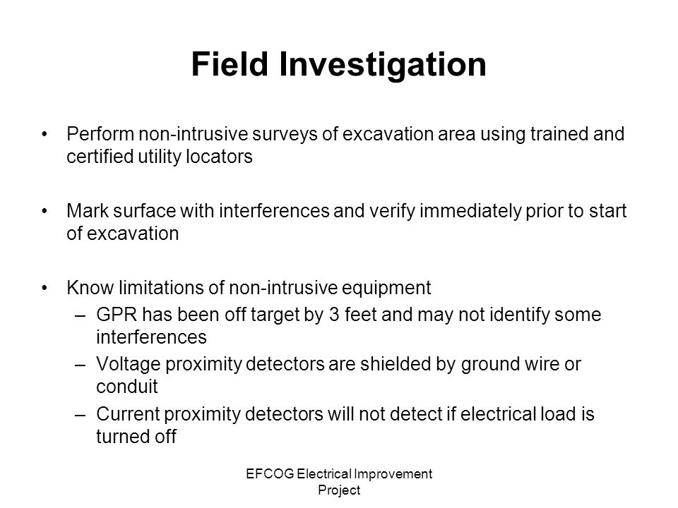 EFCOG Electrical Improvement Project Field Investigation Perform non-intrusive surveys of excavation area using trained and certified utility locators