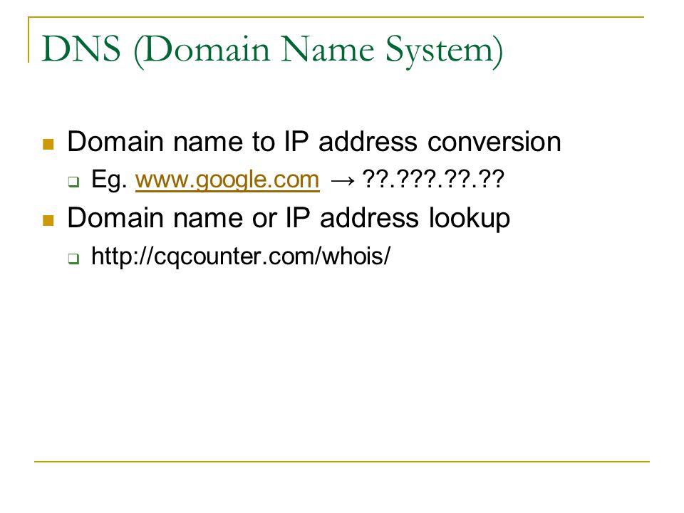 Top-level Domains gTLDs (generic TLDs).com,.edu,.net,.org,.gov,.mil.aero,.biz,.coop,.info,.museum,.name,.pro ccTLDs (country code TLDs).au,.ca,.br,.de,.fi,.fr,.jp,.hk,.cn,.tw,.my, ….us