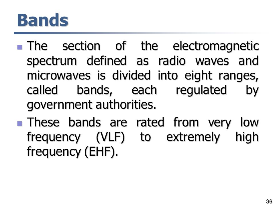 Bands The section of the electromagnetic spectrum defined as radio waves and microwaves is divided into eight ranges, called bands, each regulated by