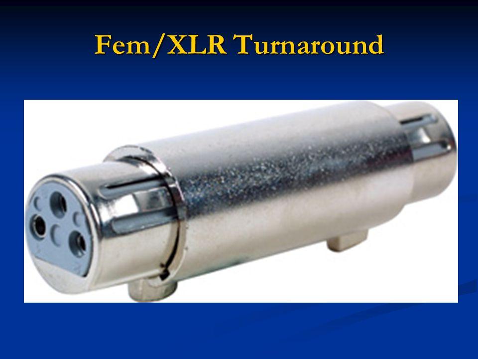 Fem/XLR Turnaround