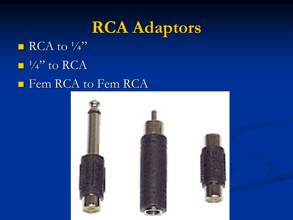 RCA Adaptors RCA to ¼ RCA to ¼ ¼ to RCA ¼ to RCA Fem RCA to Fem RCA Fem RCA to Fem RCA