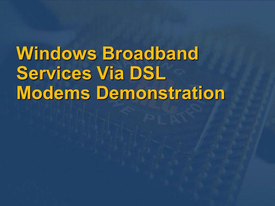 Windows Broadband Services Via DSL Modems Demonstration