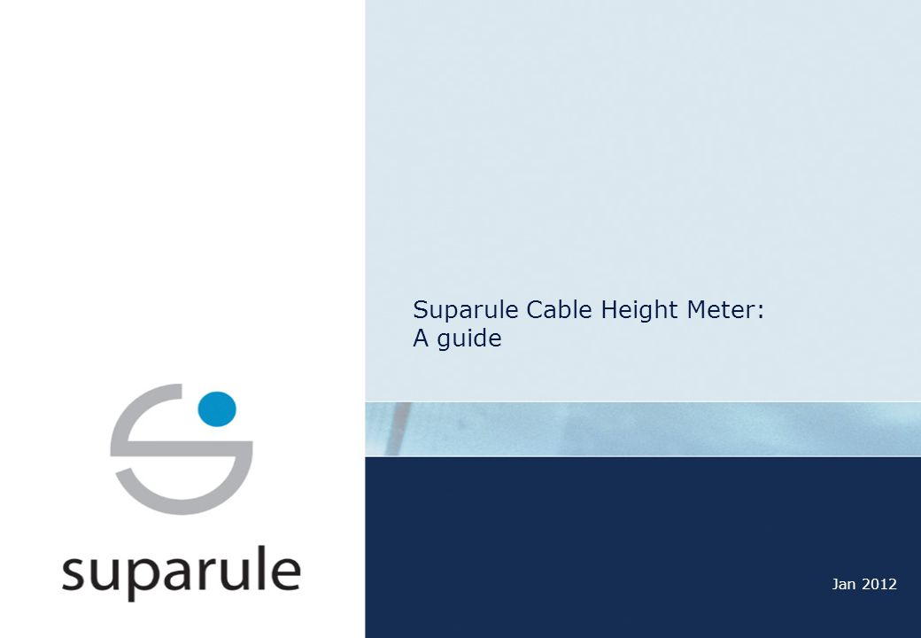 Suparule Cable Height Meter: A guide Jan 2012