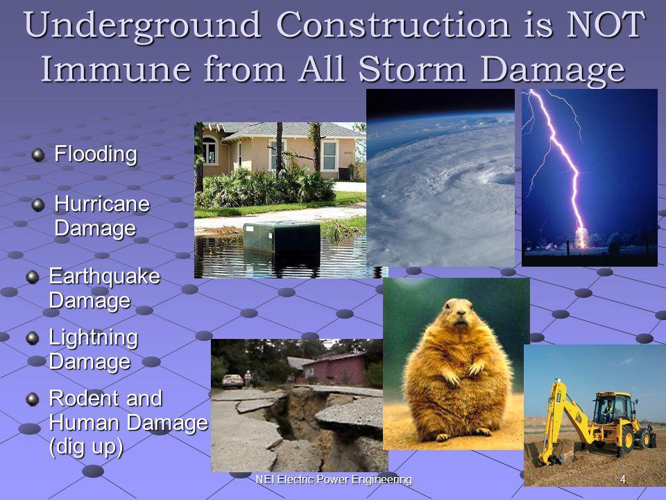 NEI Electric Power Engineering Underground Construction is NOT Immune from All Storm Damage Flooding Hurricane Damage Earthquake Damage Lightning Dama