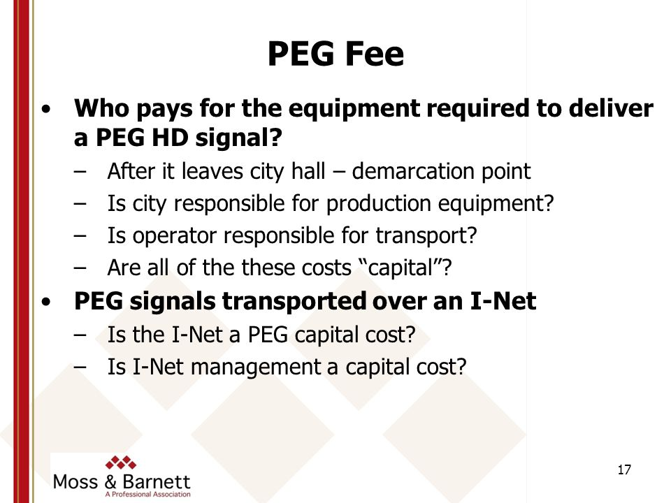 PEG Fee Who pays for the equipment required to deliver a PEG HD signal.