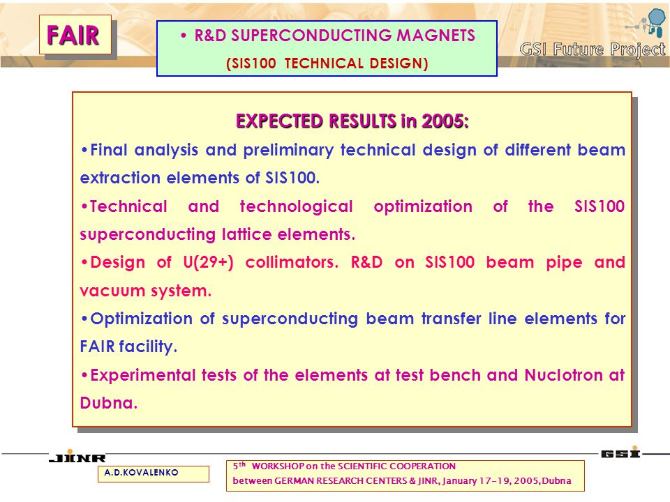 EXPECTED RESULTS in 2005: Final analysis and preliminary technical design of different beam extraction elements of SIS100. Technical and technological