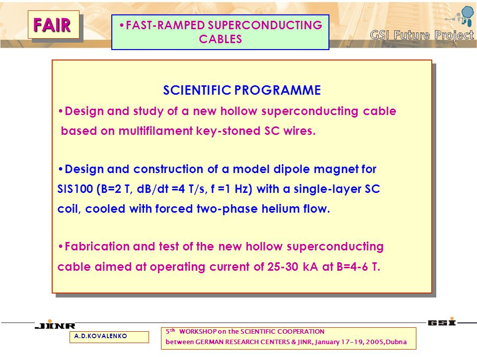 SCIENTIFIC PROGRAMME Design and study of a new hollow superconducting cable based on multifilament key-stoned SC wires. Design and construction of a m