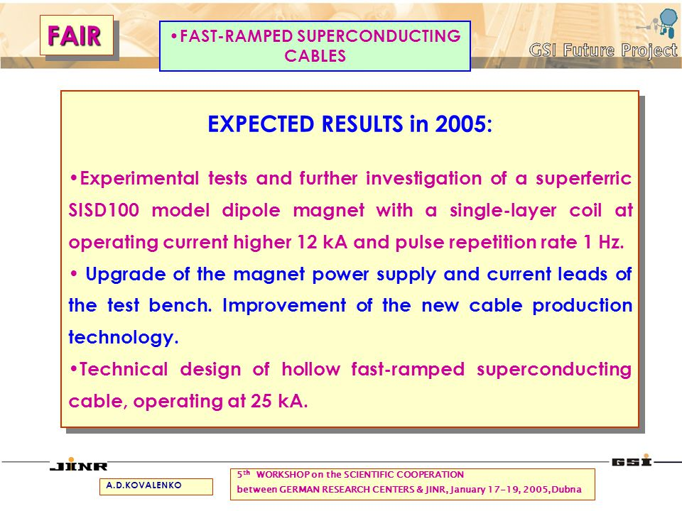 EXPECTED RESULTS in 2005: Experimental tests and further investigation of a superferric SISD100 model dipole magnet with a single-layer coil at operating current higher 12 kA and pulse repetition rate 1 Hz.