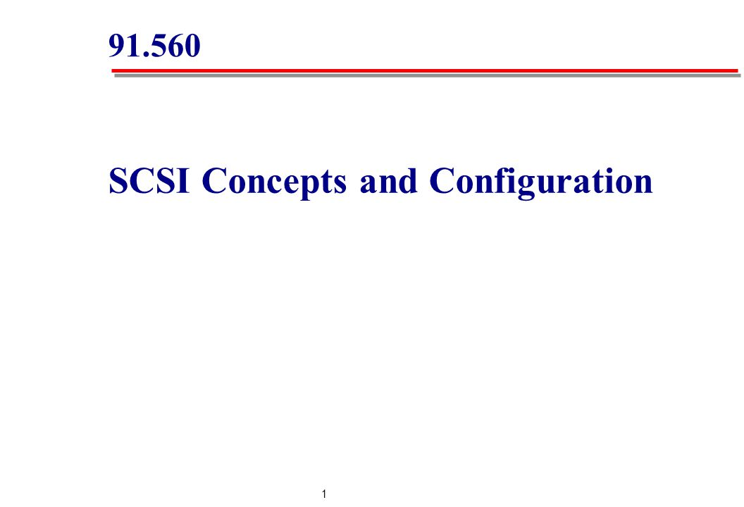 1 91.560 SCSI Concepts and Configuration