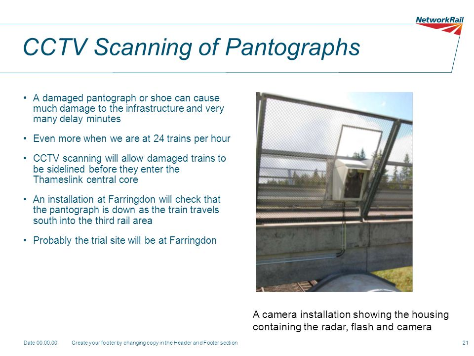 CCTV Scanning of Pantographs A damaged pantograph or shoe can cause much damage to the infrastructure and very many delay minutes Even more when we ar