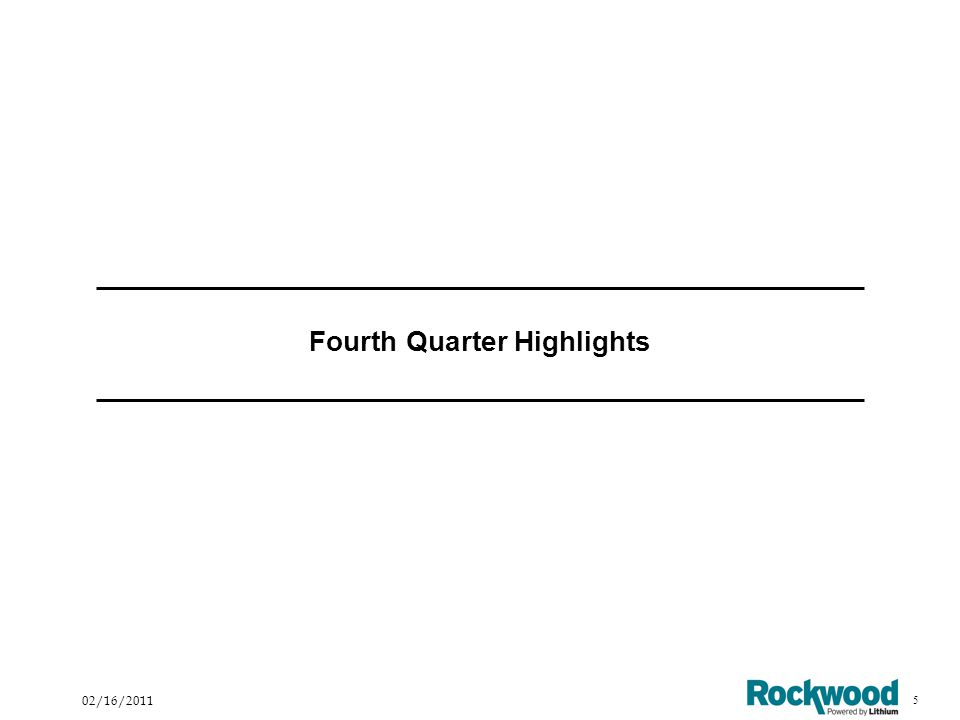 6 02/16/2011 Fourth Quarter Highlights Net sales of $798.3 mm-Up 13.7% versus prior year on a constant currency basis -Strong volume growth in all markets except US construction Adjusted EBITDA (a) of $153.7 mm-Up 10.2% versus prior year on a constant currency basis Adjusted EBITDA (a) margin of 19.3% -Higher volumes and continued cost discipline enable Rockwood to maintain high margins Adjusted EPS of $0.49 (a) (b) -Increase versus prior year driven primarily by higher volumes, continued focus on cost control and lower interest expense Free cash flow of $68.3 mm (a) (b) -$320.3 million free cash flow in full year - Strong Adj.