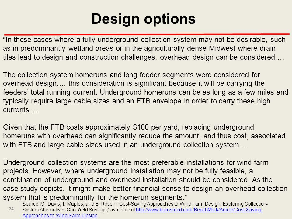 24 Source: M. Davis, T. Maples, and B. Rosen, Cost-Saving Approaches to Wind Farm Design: Exploring Collection- System Alternatives Can Yield Savings,