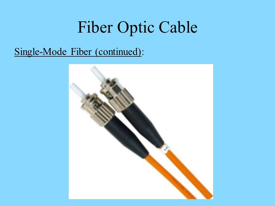 Fiber Optic Cable Single-Mode Fiber (continued):