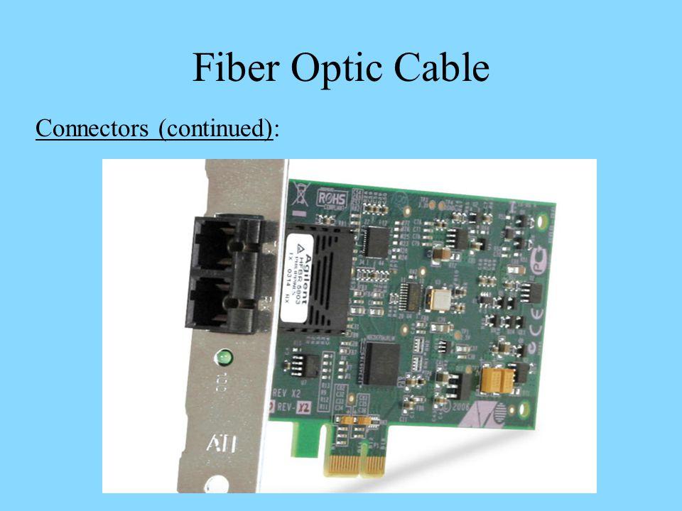 Fiber Optic Cable Connectors (continued):